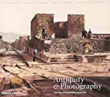 Antiquity & Photography : Early Views of Ancient Mediterranean Sites by Claire L. Lyons front cover