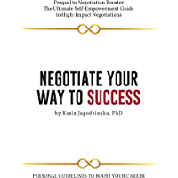 Negotiate Your Way to Success: Personal Guidelines to Boost Your Career (English Edition)