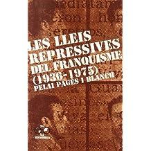 Les lleis repressives del franquisme (1936-1975). (La memòria)