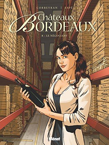 Châteaux Bordeaux [Bande dessinée] [Série] (t.08) : Le négociant