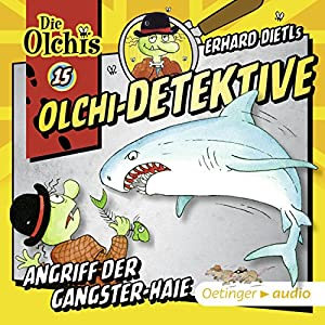 Angriff der Gangster-Haie: Die Olchi-Detektive 15