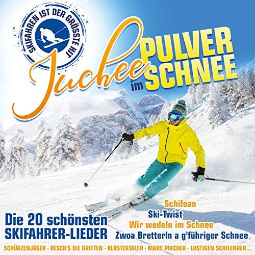 Juchee im Pulverschnee - Die 20 schönsten Skifahrer-Lieder