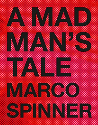 Marco Spinner: A Madman's Tale par Wolfgang Zurborn