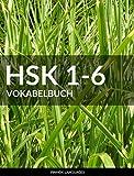 HSK 1-6 Vokabelbuch: Alle 5000 HSK Vokabel mit Pinyin und Übersetzung