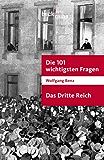 Die 101 wichtigsten Fragen - Das Dritte Reich (Beck'sche Reihe)