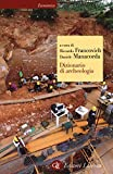 Dizionario di archeologia. Temi, concetti e metodi