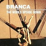 Songtexte von Glenn Branca - The World Upside Down