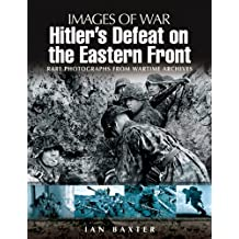 Hitler's Defeat on the Eastern Front (Images of War)