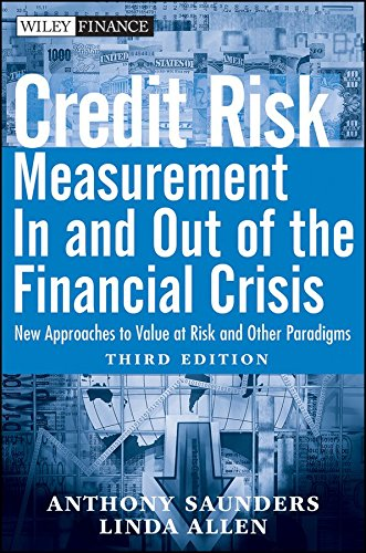 [(Credit Risk Management In and Out of the Financial Crisis : New Approaches to Value at Risk and Other Paradigms)] [By (author) Anthony Saunders ] published on (May, 2010)