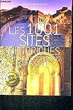 Les 1001 sites historiques qu'il faut avoir vus dans sa vie - FRANCE LOISIRS - 01/01/2011