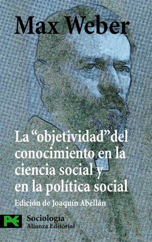 """La  """" objetividad """"  del conocimiento en la ciencia social y en la política social (El Libro De Bolsillo - Ciencias Sociales)"""