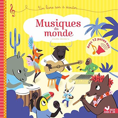 Musiques du monde : un livre à lire et écouter, avec 12 puces sons