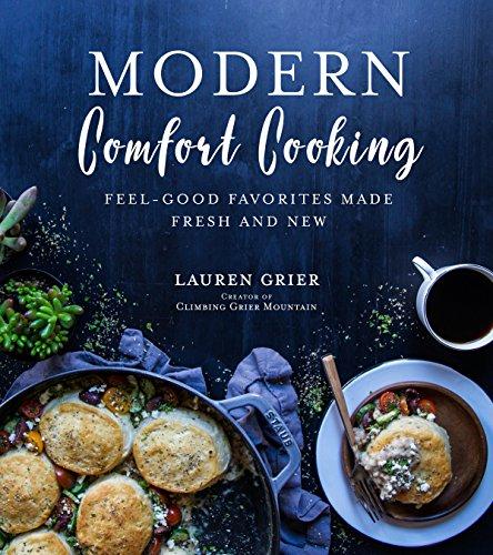 Download pdf by lauren grier modern comfort cooking feel good download pdf by lauren grier modern comfort cooking feel good favorites made fresh and forumfinder Images