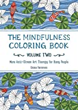 2: The Mindfulness Coloring Book: More Anti-stress Art Therapy for Busy People