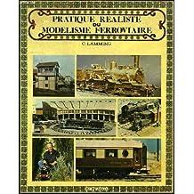 Pratique réaliste du modélisme ferroviaire