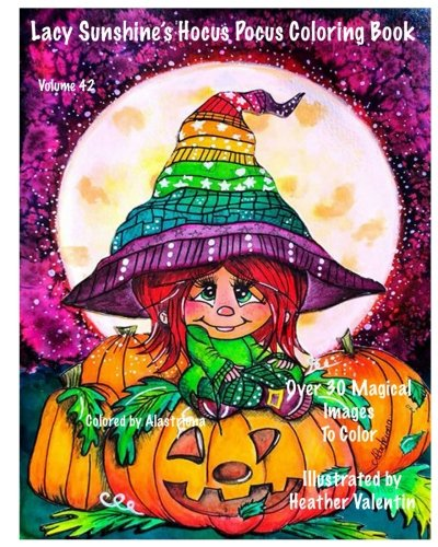 s Pocus Coloring Book: Whimsical Magical Witches Halloween and More Volume 42 Heather Valentin (Lacy Sunshine Coloring Books, Band 42) (Print-halloween-coloring Book)