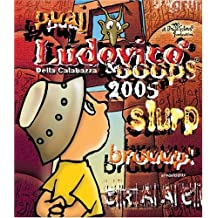 Ludovico & Ooops!: 2005 (Pascualina Family of Products)