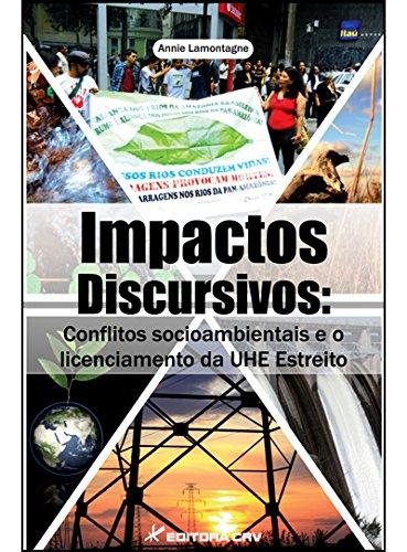 Impactos Discursivos. Conflitos Socioambientais e o Licenciamento da Uhe Estreito par Annie Lamontagne