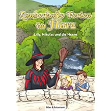 Zauberhafte Ferien im Harz: Lilly, Nikolas und die Hexen (Lilly und Nikolas)