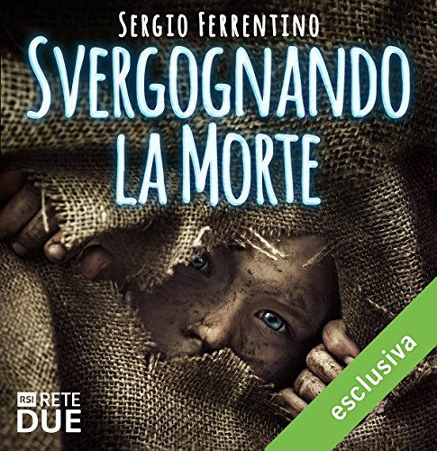 Svergognando la morte   Sergio Ferrentino