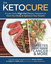 The Keto Cure A Low Carb High Fat Dietary Solution To Heal Your Body And Optimize Your Health