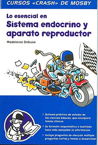 Lo Esencial En Sistema Endocrino Y Aparato Reproductor (Curso Crash De Mosby) por Madeleine Debuse