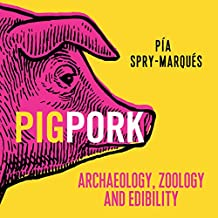 Pig/Pork: Archaeology, Zoology and Edibility