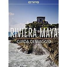 Riviera Maya Guida di Viaggio (Italian Edition)