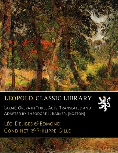 lakme-opera-in-three-acts-translated-and-adapted-by-theodore-t-barker-boston