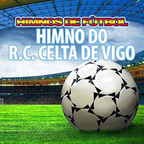 Himno Do R.C. Celta De Vigo de B.B. Spanish Group en Amazon ...