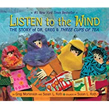Listen to the Wind: The Story of Dr. Greg and Three Cups of Tea (Rise and Shine)