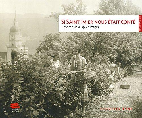 Si Saint-Imier nous était conté : Histoire d'un village en images