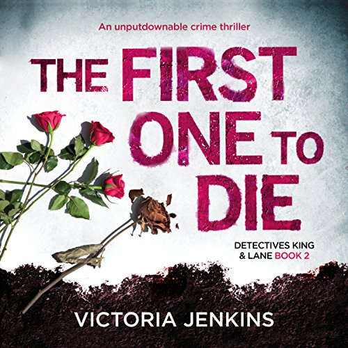 The First One to Die: Detectives King and Lane, Book 2