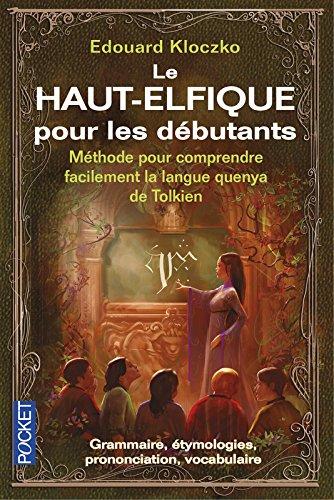Le Haut Elfique pour les dbutants : Mthode pour comprendre facilement la langue quenya de Tolkien