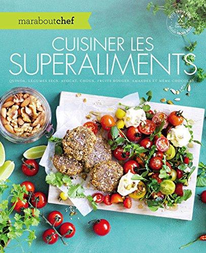 Cuisiner les superaliments par Spencer Quinn