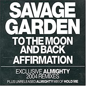 To The Moon Back Affirmation Savage Garden Musik
