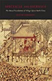 Spectacle and Sacrifice - The Ritual Foundations of Village Life in North China (Harvard East Asian Monographs, Band 315)