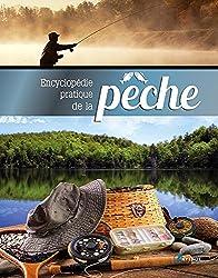 ENCYCLOPEDIE PRATIQUE DE LA PECHE