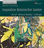 Inspiration Botanischer Garten: Acryl - Mixed Media - Collage (Die Kunst-Akademie)