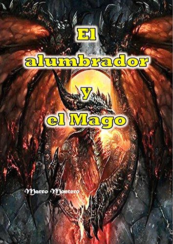 Descargar Libro El alumbrador y el Mago: El libro de fantasía, misterioso, de magia, juvenil y de ciencia ficción de Marco Montero