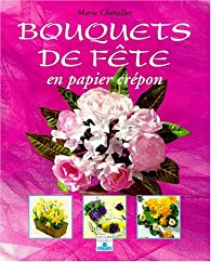 Bouquets de fête en papier crépon par Marie Chevalier