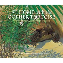 At Home with the Gopher Tortoise: The Story of a Keystone Species by Dunphy, Madeleine (2010) Paperback