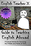 English Teacher X Guide To Teaching English Abroad (ETX Classroom Guides That Don't Suck Book 1)