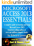 Microsoft Access 2013 Essentials: Get It Done FAST! (English Edition)