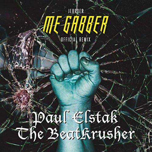 Me Gabber (DJ Paul Elstak & The BeatKrusher Remix)
