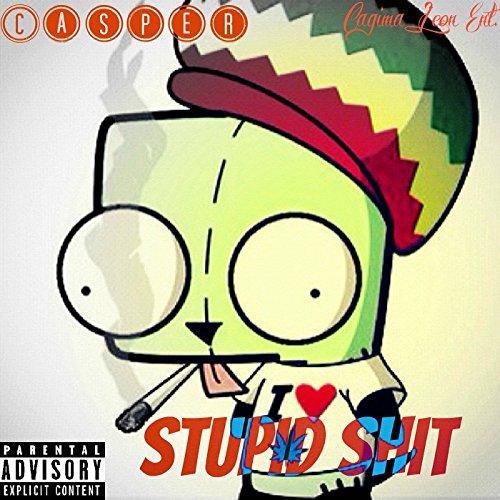 Stupid Sh!t