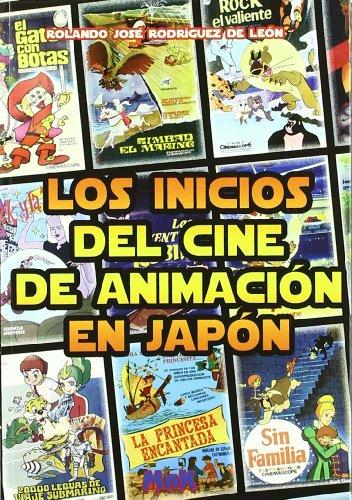 Inicios del cine de animacion en Japón, los por Rolando Jose Rodriguez