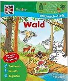 Mitmach-Heft Wald: Malen, Rätseln, Stickern (WAS IST WAS Junior Mitmach-Hefte)