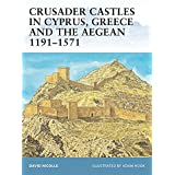 Crusader Castles in Cyprus, Greece and the Aegean 1191-1571 (Fortress, Band 59)
