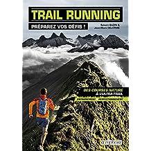 Trail Running - Préparez vos défis ! (SPORTS D'ENDURA) (French Edition)